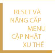 Reset và nâng cấp menu cập nhật xu thế