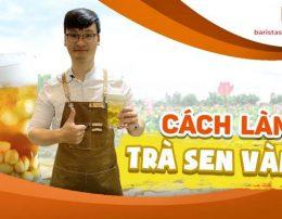 [BARISTA SKILLS] Bài 100: Cách làm Trà sen vàng- món HOT ngày Tết của Highland Coffee